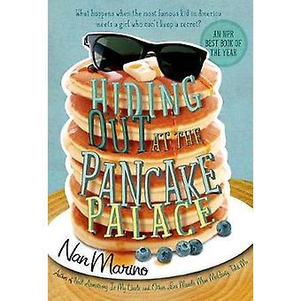 Hiding Out at the Pancake Palace by Nan Marino - 9781250040008 Book