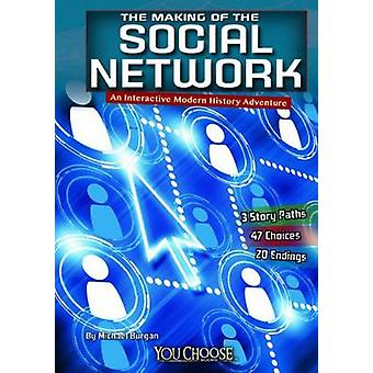 The Making of the Social Network by Michael Burgan - Alan Winegarden
