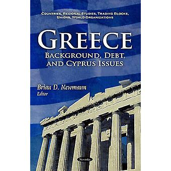 Greece - Background - Debt - & Cyprus Issues by Brian D. Newmann - 978