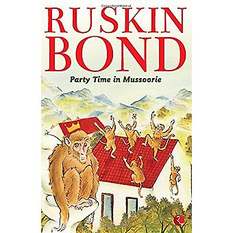Party Time in Mussoorie by Ruskin Bond - 9788129144492 Book