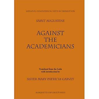 Mot akademiker: Contra Academicos St. Augustinus (medeltida filosofiska texter i översättning)