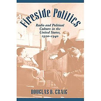Fireside Politics: Radio and Political Culture in the United States, 1920-1940