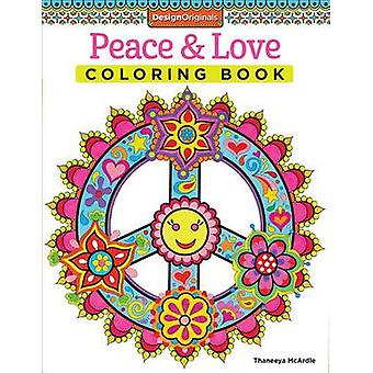 Peace  Love Coloring Book by Thaneeya McArdle
