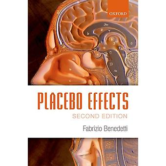 Placebo Effects (Paperback) by Benedetti Fabrizio (Professor Of Neurophysiology And Human Physiology Department Of Neuroscience University Of Turin Medical School Italy)