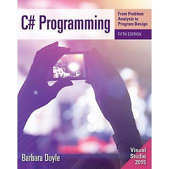 C# Programming: From Problem Analysis to Program Design (Paperback) by Doyle Barbara