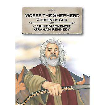 Moses the Shepherd: Chosen by God (Bible Alive) by Mackenzie Carine