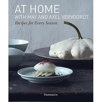 At Home with May and Axel Vervoordt: Recipes for Every Season (Hardcover) by Vervoordt May Vervoordt Axel Vermeulen Patrick Gardner Michael Gabriel Jean-Pierre