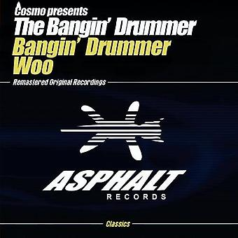 Cosmo Presents the Bangin Drummer - Woo [CD] USA import