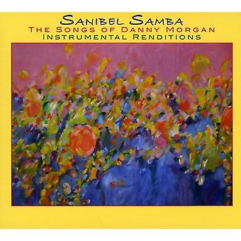 Danny Morgan - Sanibel Samba-the Songs of Danny Morgan [CD] USA import