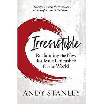Irresistible - Reclaiming the New dat Jesus Unleashed voor de wereld-b