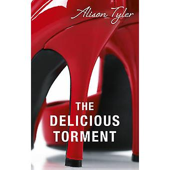 The Delicious Torment by Alison Tyler - 9780352347541 Book