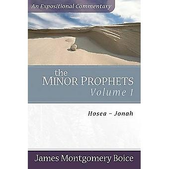 The Minor Prophets - v. 1 - Hosea-Jonah by James Montgomery Boice - 978