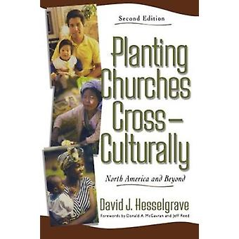 Planting Churches Cross-culturally - North America and Beyond (2nd Rev