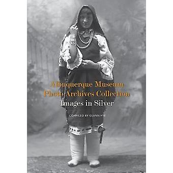 Albuquerque Museum Photo Archives Collection - Images in Silver by Gle