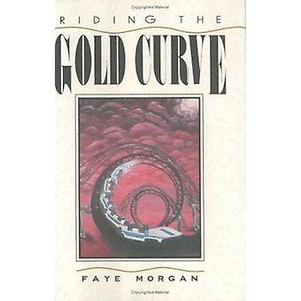 Riding the Gold Curve by Faye Morgan - 9780896723269 Book