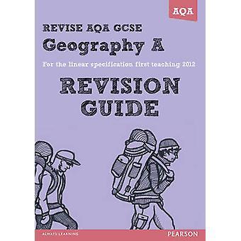 RIVEDERE AQA - GCSE Geografia specifica A revisione guida di Rob Birc