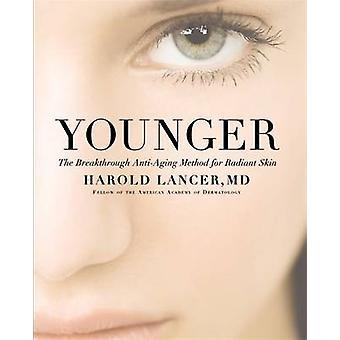 Younger - Durchbruch-Anti-Aging-Methode für strahlende Haut durch Harol
