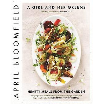 A Girl and Her Greens - Hearty Meals from the Garden (Main) by April B