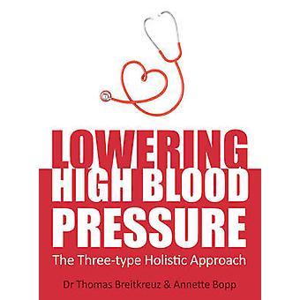 Sänka högt blodtryck - den tre-typ helhetssyn av Tho
