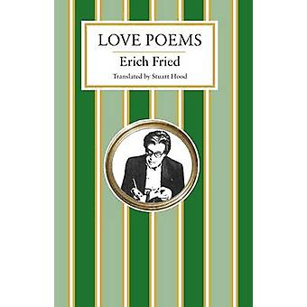 Love Poems by Erich Fried - Stuart Hood - 9781847492951 Book