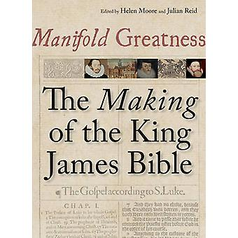 Manifold Greatness - The Making of the King James Bible by Bodleian Li