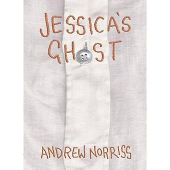 Jessica's Ghost by Andrew Norriss - 9781910200568 Book