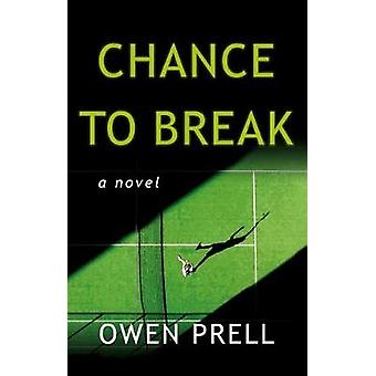 Chance to Break by Owen Prell - 9781912362653 Book