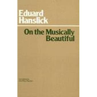 On the Musically Beautiful - A Contribution Towards the Revision of th