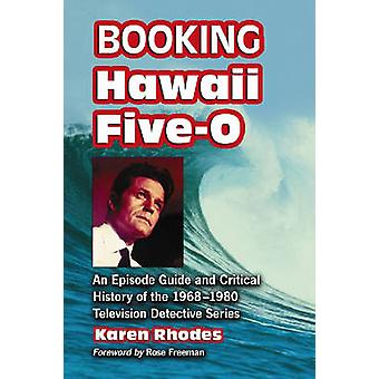 Booking  -Hawaii Five-O - - An Episode Guide and Critical History of the