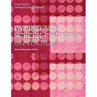 Tintura e stampa serigrafica su tessuti (nuova edizione riveduta) di Joanna