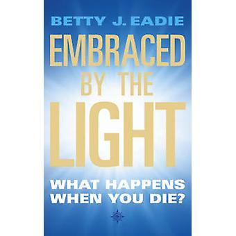 Ogarnięci światło - co się dzieje, kiedy umrzesz? (Nowe wydanie) Be