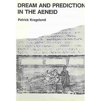 Dream and Prediction in the  -Aeneid - by Patrick Kragelund - 978877289