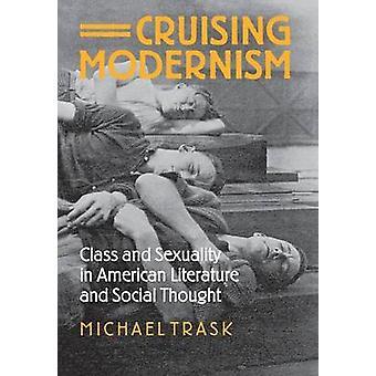 Cruising Modernism - klass och sexualitet i amerikansk litteratur och så