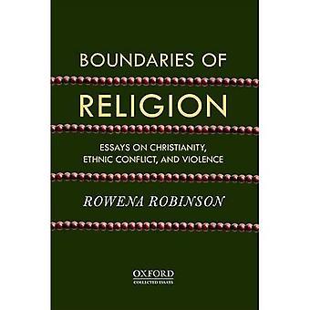 Gränserna för Religion: essäer om kristendomen, etniska konflikter och våld