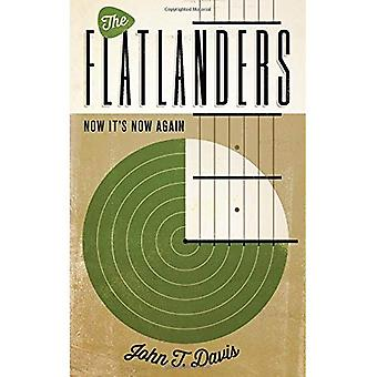 Les Flatlanders: Maintenant c'est maintenant à nouveau (American Music) (American Music Series)