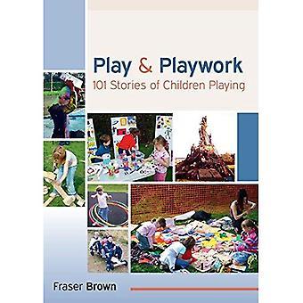 Jeu et Playwork: 101 histoires d'enfants qui jouent