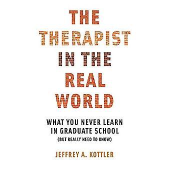 Terapeuten i den verkliga världen: vad du lär aldrig i forskarskolan (men behöver verkligen veta) (Norton Professional)