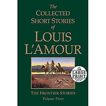 Les récits recueillis de Louis LAmour: les histoires de Frontier