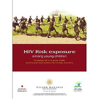HIV Risk Exposure Among Young Children: A Study of 2-9 Year Olds Served by Public Health Facilities in the Free...