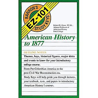 American History to 1877 (Barron's EZ 101 study keys)