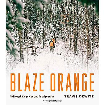 Blaze Orange: Whitetail Deer Hunting in Wisconsin