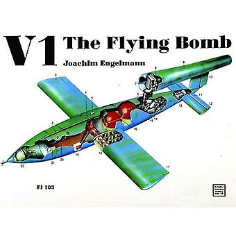 V1, the Flying Bomb (Schiffer Military History)
