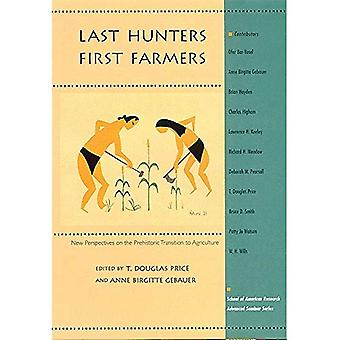 Last Hunters-First Farmers: New Perspectives on the Prehistoric Transition to Agriculture (School of American Research Advanced Seminar Series) [Illustrated]