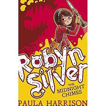 Robyn Silver: The Midnight Chimes - Robyn Silver 1