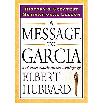 Message to Garcia: And Other Classic Success Writings