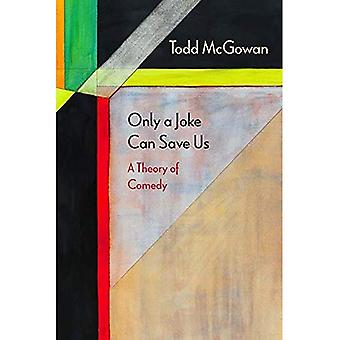 Only a Joke Can Save Us: A Theory of Comedy (Diaeresis)