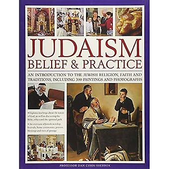 Judaïsme: Croyance & pratique: une Introduction à la Religion juive, de foi et de Traditions, dont 300 peintures et photographies