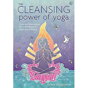 The Cleansing Power of Yoga: Kriyas and other holistic detox techniques for health and wellbeing
