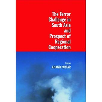 The Terror Challenge in South Asia and Prospect of� Regional Cooperation