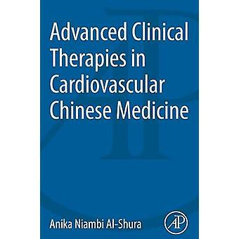 Advanced Clinical Therapies in Cardiovascular Chinese Medicine by AlShura & Anika Niambi
